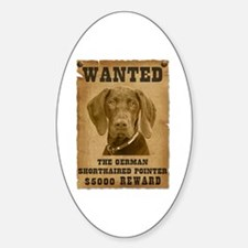 """""""Wanted"""" German Shorthaired Pointer Oval Decal"""