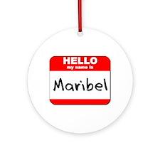 Hello my name is Maribel Ornament (Round)