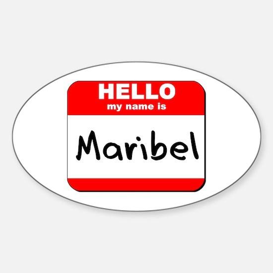 Hello my name is Maribel Oval Decal
