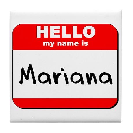 Hello my name is Mariana Tile Coaster