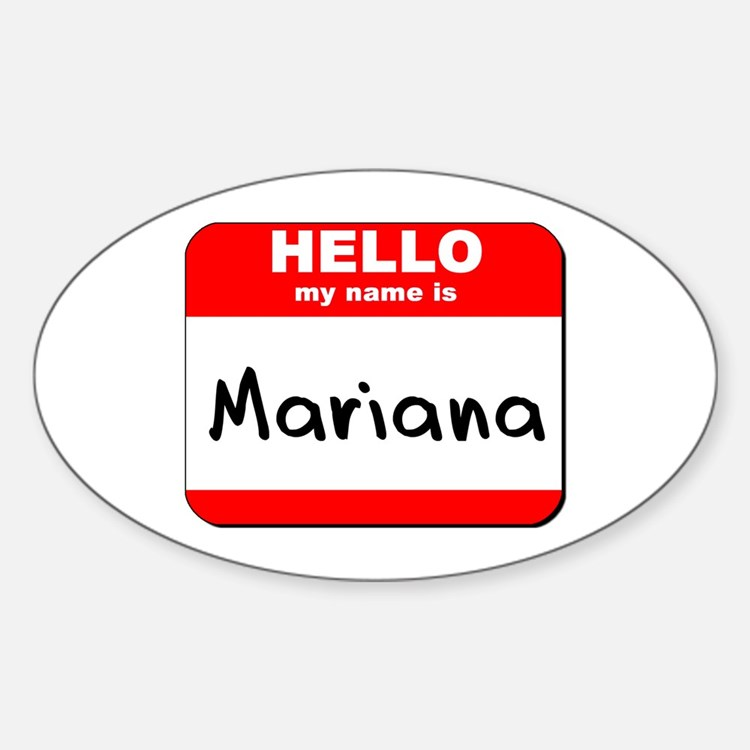 Hello my name is Mariana Oval Decal