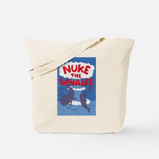 Nuke the Whales Tote Bag