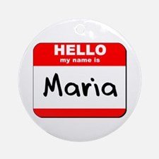 Hello my name is Maria Ornament (Round)
