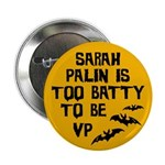 Sarah Palin is too batty to be VP Halloween pin