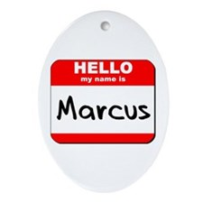 Hello my name is Marcus Oval Ornament
