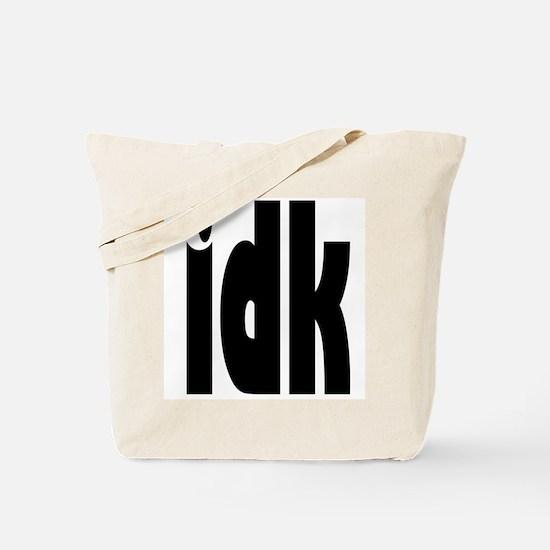IDK Tote
