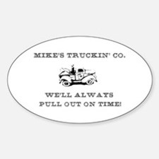 Mike's trucking co. Oval Decal