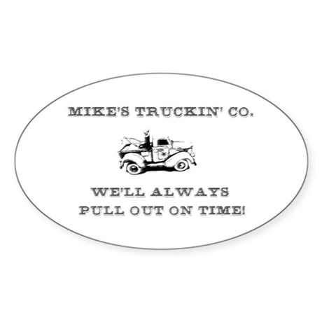 Mike's trucking co. Oval Sticker