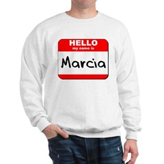 Hello my name is Marcia Sweatshirt