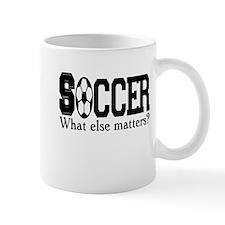 Soccer, what else matters? Mug