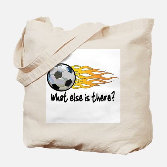 Soccer, what else is there? Tote Bag