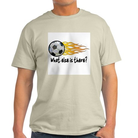 Soccer, what else is there? Light T-Shirt