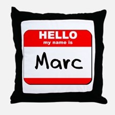 Hello my name is Marc Throw Pillow