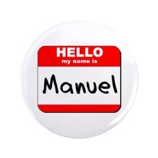 """Hello my name is Manuel 3.5"""" Button"""