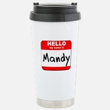Hello my name is Mandy Stainless Steel Travel Mug
