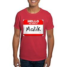 Hello my name is Malik T-Shirt