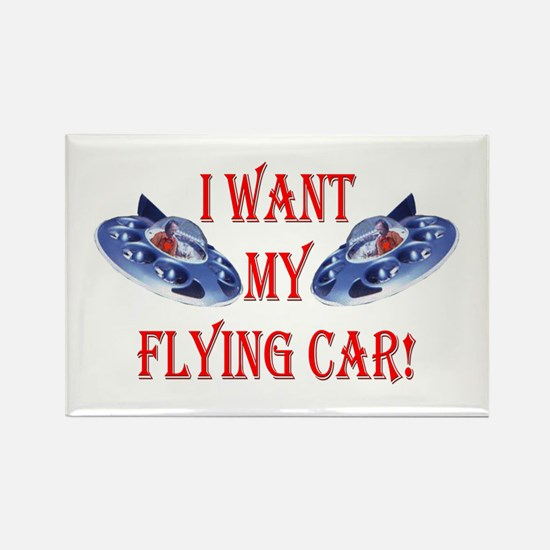 I Want My Flying Car Rectangle Magnet