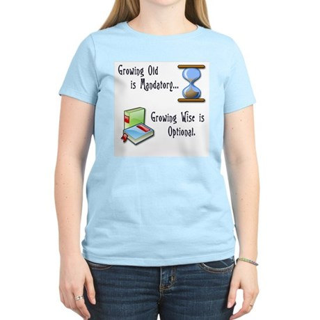 Growing Old and Wise Women's Light T-Shirt