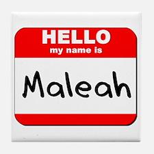 Hello my name is Maleah Tile Coaster