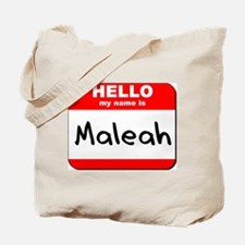Hello my name is Maleah Tote Bag