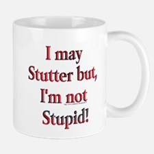 I May Stutter Mug