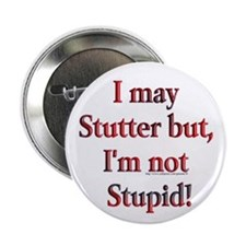 """I May Stutter 2.25"""" Button"""