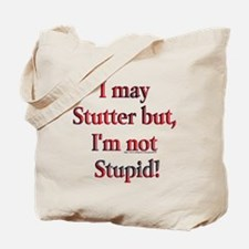 I May Stutter Tote Bag