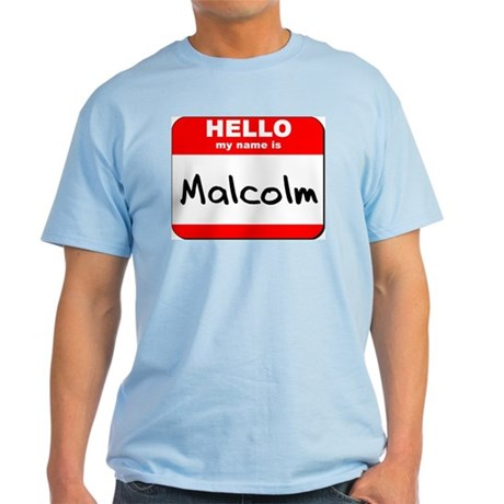Hello my name is Malcolm Light T-Shirt