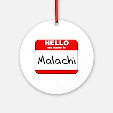Hello my name is Malachi Ornament (Round)