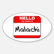 Hello my name is Malachi Oval Decal