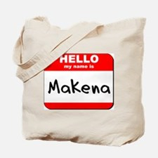 Hello my name is Makena Tote Bag