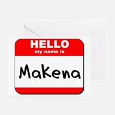 Hello my name is Makena Greeting Card