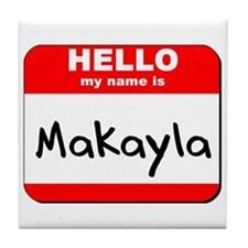 Hello my name is Makayla Tile Coaster