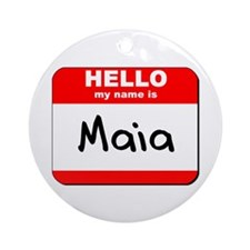 Hello my name is Maia Ornament (Round)
