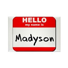 Hello my name is Madyson Rectangle Magnet