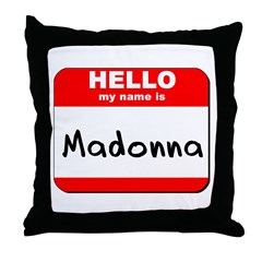 Hello my name is Madonna Throw Pillow
