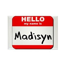 Hello my name is Madisyn Rectangle Magnet