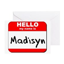 Hello my name is Madisyn Greeting Card