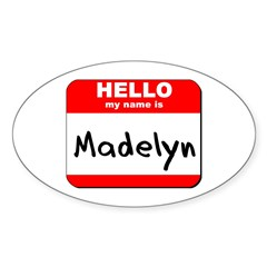Hello my name is Madelyn Oval Decal