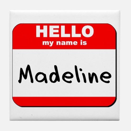 Hello my name is Madeline Tile Coaster
