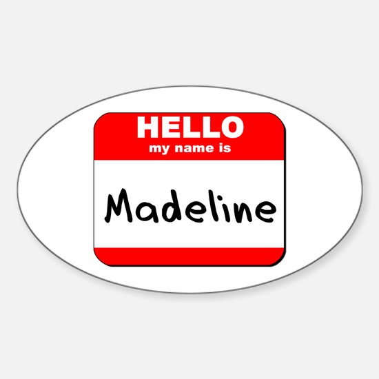 Hello my name is Madeline Oval Decal