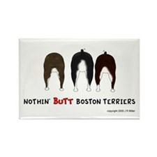 Nothin' Butt Boston Terriers Rectangle Magnet (100