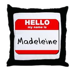 Hello my name is Madeleine Throw Pillow