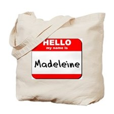 Hello my name is Madeleine Tote Bag