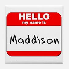 Hello my name is Maddison Tile Coaster