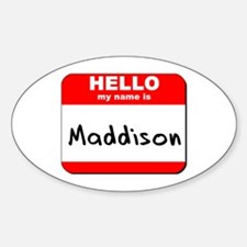Hello my name is Maddison Oval Decal