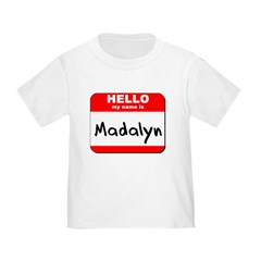 Hello my name is Madalyn T