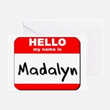 Hello my name is Madalyn Greeting Card