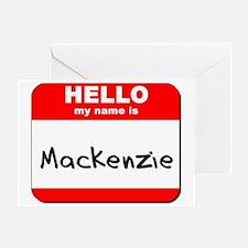Hello my name is Mackenzie Greeting Card