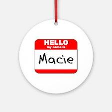 Hello my name is Macie Ornament (Round)